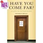 【中商海外直订】Have You Come Far?: A Life in Interviews
