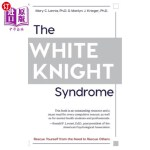 【中商海外直订】The White Knight Syndrome: Rescuing Yourself from Y