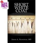 【中商海外直订】Short White Coat: Lessons from Patients on Becoming