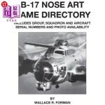 【中商海外直订】B-17 Nose Art Name Directory