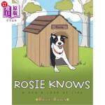 【中商海外直订】Rosie Knows: A Dog's Look at Life