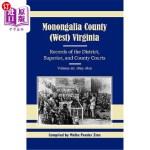 【中商海外直订】Monongalia County, (West) Virginia, Records of the