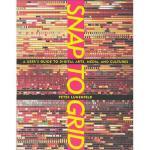 【预订】Snap to Grid: A User's Guide to Digital Arts, Media, an