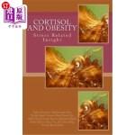 【中商海外直订】Cortisol and Obesity; a Stress Related Insight: Obe