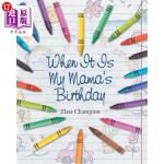 【中商海外直订】When It Is My Mama's Birthday