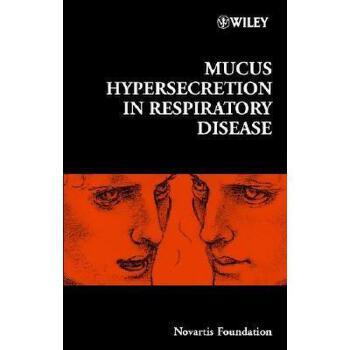 【预订】Mucus Hypersecretion in Respiratory Disease 美国库房发货,通常付款后3-5周到货!