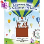 【中商海外直订】Adventurous Abbey and the Amazing Hot Air Balloon