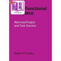【中商海外直订】The Cross-Functional Workplace: Matrixed Project an
