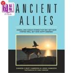 【中商海外直订】Ancient Allies: Animal Stories That May Not Have St