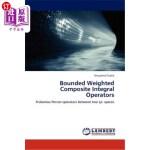 【中商海外直订】Bounded Weighted Composite Integral Operators