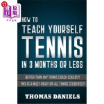 【中商海外直订】How to Teach Yourself Tennis: Better Than Any Coach