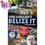 【中商海外直订】You Wouldn't Belize It