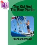 【中商海外直订】The Kid And The Blue Marlin