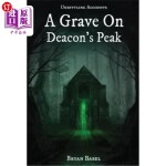 【中商海外直订】A Grave On Deacon's Peak