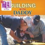 【中商海外直订】Building with Daddy: And the Equipment We Used