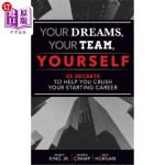 【中商海外直订】Your Dreams, Your Team, Yourself: 25 Secrets to Hel