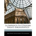 【预订】La Imprenta En Cordoba: Ensayo Bibliografico