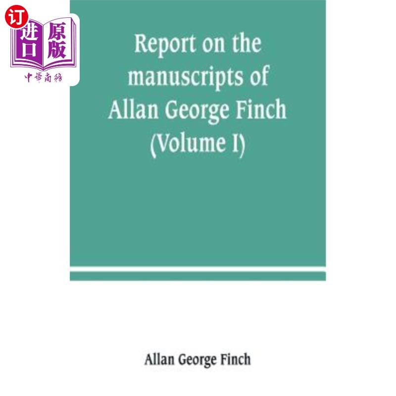 【中商海外直订】Report on the manu*s of Allan George Finch, esq., of Burley-on-the-Hill, Rutland (Vo...