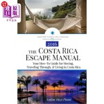 【中商海外直订】The Costa Rica Escape Manual: Your How-To Guide on