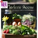 【中商海外直订】Thirteen Moons: More Seasonal Recipes to Nourish an