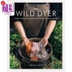 【中商海外直订】The Wild Dyer: A Maker's Guide to Natural Dyes with