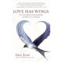 【预订】Love Has Wings: Free Yourself from Limiting Beliefs and