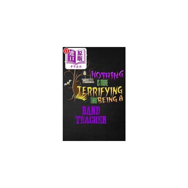 【中商海外直订】Funny Band Teacher Notebook Halloween Journal: Nothing Is More Terrifying Than Being a Ba... 海外发货,付款后预计2-4周到货