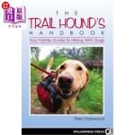 【中商海外直订】The Trail Hound's Handbook: Your Family Guide to Hi