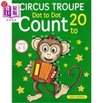 【中商海外直订】Circus Troupe: Dot To Dot Count to 20 (Kids Ages 4-