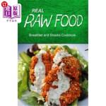 【中商海外直订】Real Raw Food - Breakfast and Snacks Cookbook: Raw
