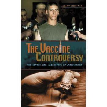 【预订】The Vaccine Controversy: The History, Use, and Safety of Vaccinations 美国库房发货,通常付款后3-5周到货!