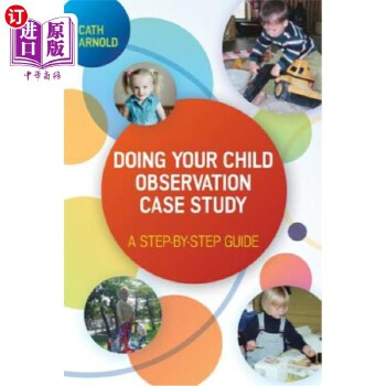 【中商海外直订】Doing Your Child Observation Case Study: A Step-By-Step Guide