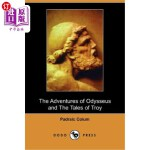 【中商海外直订】The Adventures of Odysseus and Tales of Troy