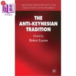 【中商海外直订】The Anti-Keynesian Tradition