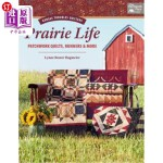 【中商海外直订】Prairie Life: Patchwork Quilts, Runners & More