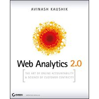 英文原版 精通Web Analytics 2.0:用户中心科学与在线统计艺术 Web Analytics 2.0
