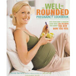 WELL-ROUNDED PREGNANCY COOKBK(ISBN=9780307351814) 英文原版