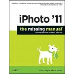 【预订】iPhoto '11: The Missing Manual: The Book That Should Ha