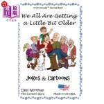【中商海外直订】We All Are Getting a Little Bit Older: Jokes & Cart