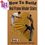 【中商海外直订】How To Build And Frame Winder Stairs