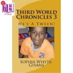 【中商海外直订】Third World Chronicles 3: He's a Tween