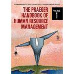 【预订】The Praeger Handbook of Human Resource Management, Volu