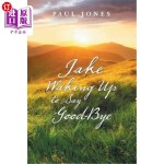 【中商海外直订】Jake Waking up to Say Good-Bye