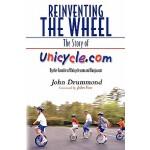 【预订】Reinventing the Wheel: The Story of Unicycle.Com: By th