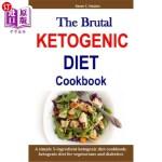 【中商海外直订】The Brutal Ketogenic Diet Cookbook: A Simple 5-Ingr