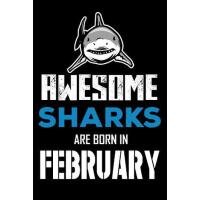 【�A�】Awesome Sharks Are Born in February: Shark Notebook, Lin
