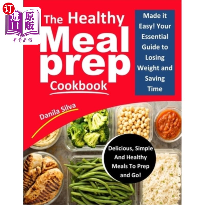 【中商海外直订】The Healthy Meal Prep Cookbook: Made it Easy! Your Essential Guide To Losing Weight And S...