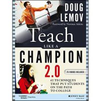 Teach Like A Champion 2.0: 62 Techniques That Put Students