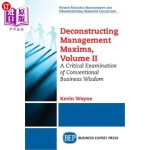 【中商海外直订】Deconstructing Management Maxims, Volume II: A Crit