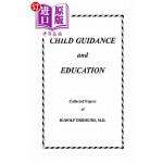 【中商海外直订】Child Guidance and Education: Collected Papers